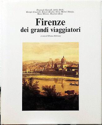Franco Paloscia (a cura di), Firenze dei grandi viaggiatori, Ed. Abete, 1993