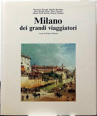Franco Paloscia (a cura di), Milano dei grandi viaggiatori, Ed. Abete, 1992