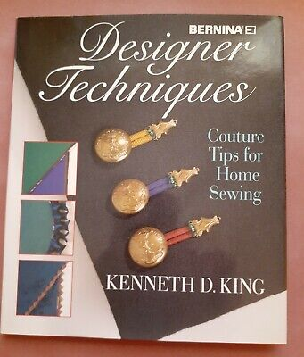 Designer Techniques: Couture Tips for Home Sewing by Kenneth King