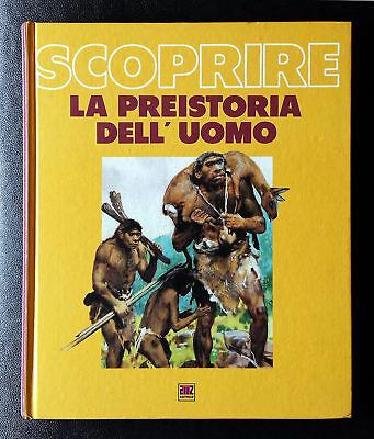 Orlando Mazzetti, La preistoria dell'uomo, Ed. AMZ, 1987