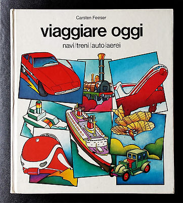 Carsten Feeser, Viaggiare oggi: navi/treni/auto/aerei, Ed. Paoline, 1978