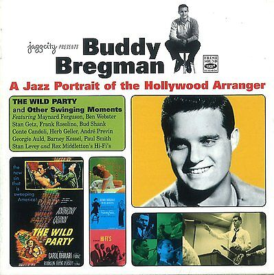 Buddy Bregman A JAZZ PORTRAIT OF THE HOLLYWOOD ARRANGER THE WILD PARTY AND OTHER
