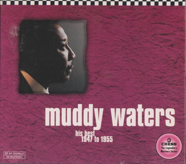 MUDDY WATERS - HIS BEST 1947 to 1955. Digitally Re-Mastered (CD 1997)