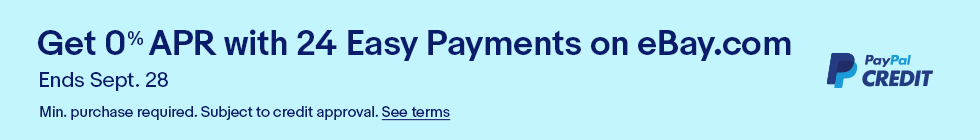Get 0% APR with 24 Easy Payyments on eBay.com | Ends Sept. 28 | Min. purchase required. Subject to credit approval. See terms.