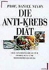 Die Anti- Krebs - Diät. Der Ernährungsplan zur Vorb... | Buch | Zustand sehr gut