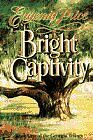 BRIGHT CAPTIVITY (Book One of the Georgia Trilogy) by Eugenia Price