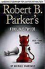 Robert B Parker Fool Me Twice
