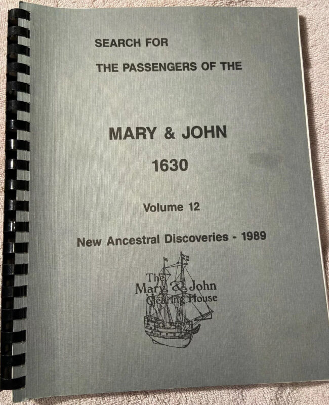 Search for the Passengers of the Mary & John 1630 Vol 12 New Ancestral Discoveri