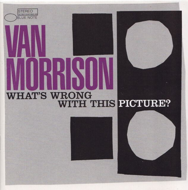 VAN MORRISON - CD - WHAT'S WRONG WITH THIS PICTURE ?