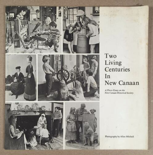 CT Connecticut: 1972 Paperback TWO LIVING CENTURIES IN NEW CANAAN Historical Soc