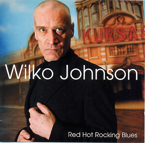 WILKO-JOHNSON-Dr-Feelgood-Red-Hot-Rocking-Blues-studio-album-new-sealed