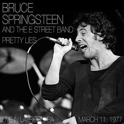 Bruce Springsteen - Pretty Lies 2-CD - Live 3/11/1977 in Latrobe, PA Born To Run