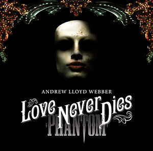 ANDREW LLOYD WEBBER ( BRAND NEW 2 CD SET ) LOVE NEVER DIES ( PHANTOM )