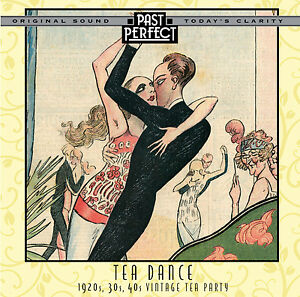 TEA DANCE CD - A 1920s, 30s, 40s VINTAGE TEA PARTY Best Selling Vintage Music CD