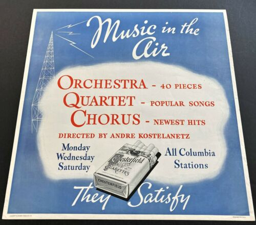 1937 ANDRE KOSTELANETZ MUSIC CBS RADIO SHOW CHESTERFIELD ADVERTISING POSTER