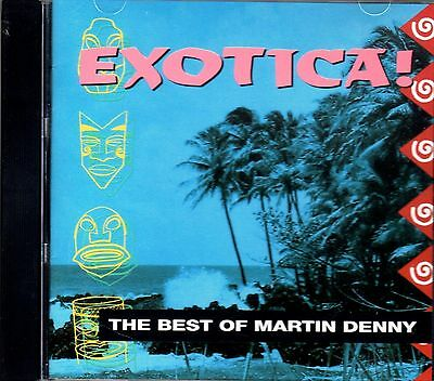 EXOTICA! The Best Of Martin Denny: AFTER DARK TIKI LOUNGE & COCKTAIL PARTY