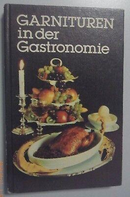 Garnituren in der Gastronomie von A-Z // P. Maus , L. Kallenbach Koch=Fachbuch