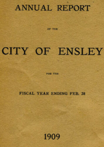 1909 ensley @ birmingham alabama early history, politics, government pamphlet