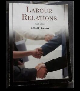 Labour Relations (4th Edition) - Larry Suffield and Gary Gannon