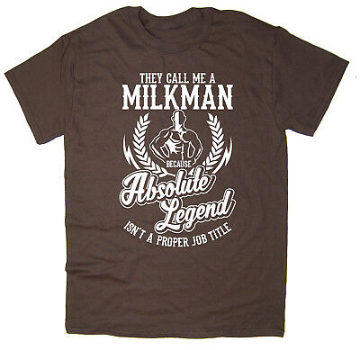 Milkman T-Shirt - Absolute Legend! Funny T-Shirt available in 6 colours.](Milkman Shirt)