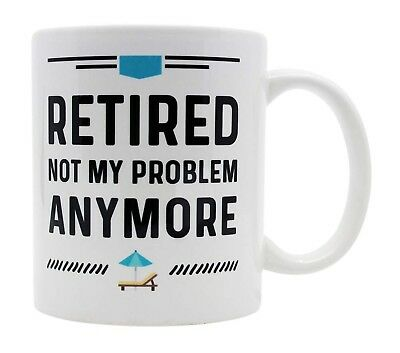 Funny Retirement Not My Problem Coffee 11 oz Mug Gag Gifts Ideas for Men / - Gag Gifts For Women