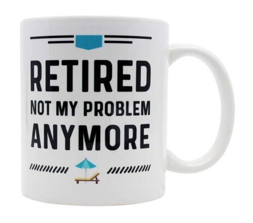 Funny Retirement Not My Problem Coffee 11 oz Mug Gag Gifts I