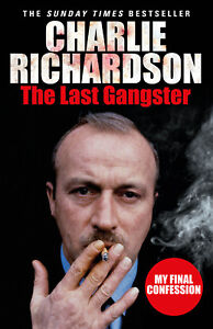 Charlie Richardson - The Last Gangster: My Final Confession (Paperback)