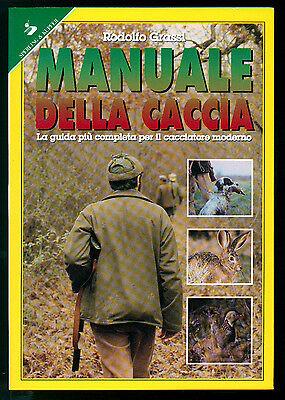GRASSI RODOLFO MANUALE DELLA CACCIA SPERLING & KUPFER 1996 SPORTIVA 162