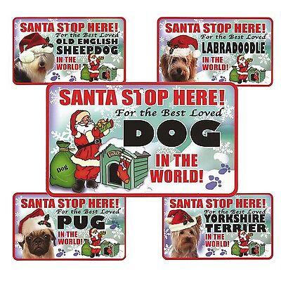 Santa Stop Here Sign - Best Loved Dog In The World - 39 Dog Breeds