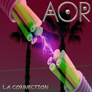 AOR-L-A-Connection-2014-CD-Frederic-Slama-Tommy-Denander-AOR-Melodic