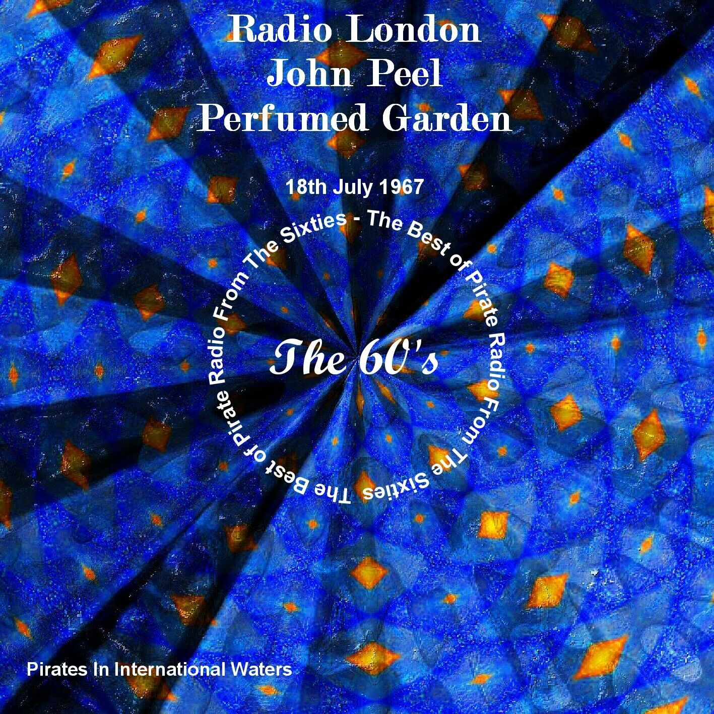 Pirate Radio London John Peel Perfumed Garden 18th July 1967   eBay