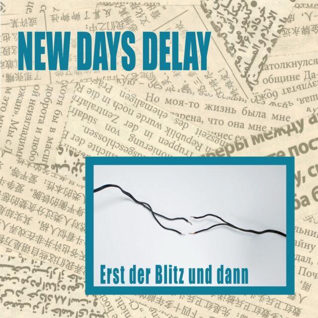 NEW DAYS DELAY Erst der Blitz und dann LIMITED CD Digipack 2014