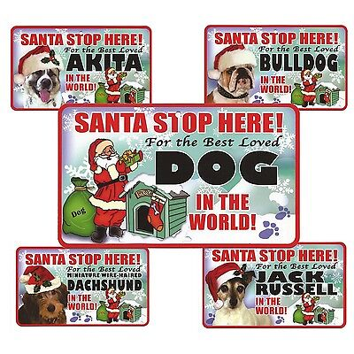 Santa Stop Here Sign - Best Loved Dog In The World - 40 Dog Breeds