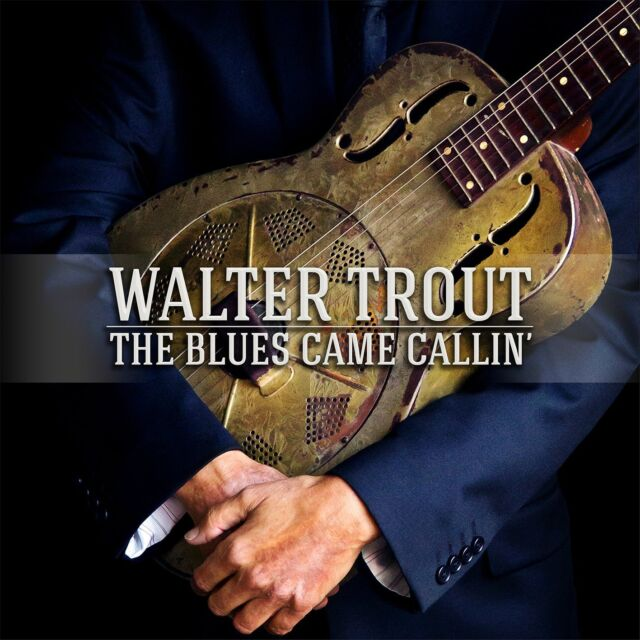 WALTER TROUT - THE BLUES CAME CALLIN': CD ALBUM (2014)