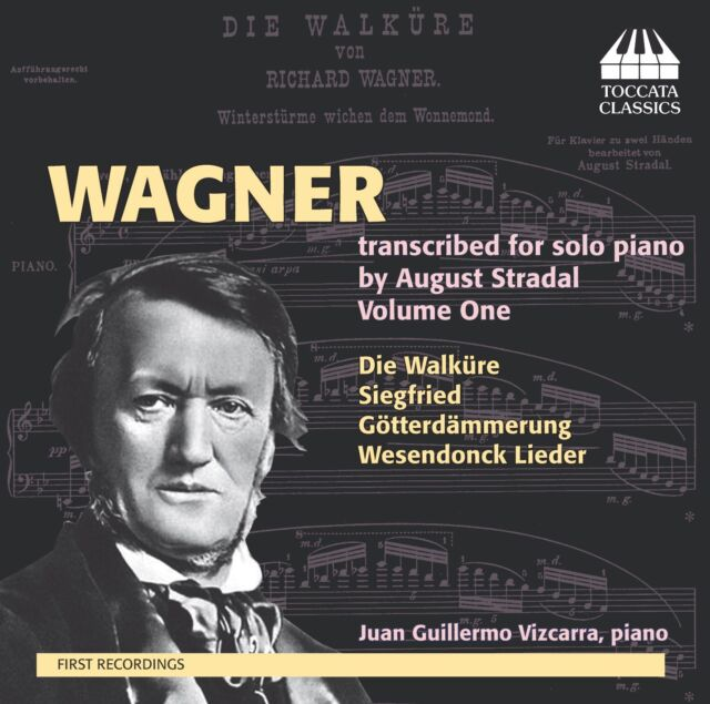 [NEW] CD: WAGNER: TRANSCRIPTIONS FOR SOLO PIANO BY AUGUST STRADAL, VOLUME ONE