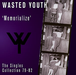 WASTED-YOUTH-Memorialize-Singles-Collection-79-82-pre-goth-Flesh-For-Lulu-sealed
