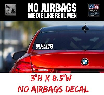 No Airbags We Die Like Real Men Funny Windshield Bumper Sticker Decal JDM Truck