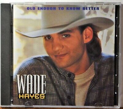 CD Wade Hayes Old Enough to Know Better Don't Stop  CLEAN Extra Discs Ship (Best Music To Clean To)