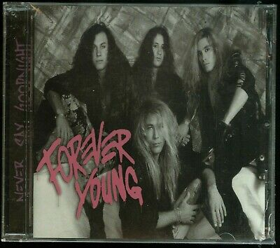 Forever Young Never Say Goodnight CD new hair glam melodic hard rock