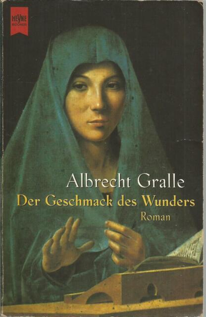 Der Geschmack des Wunders von Albrecht Gralle