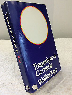 Tragedy And Comedy By Walter Kerr  1967  Plays  Drama