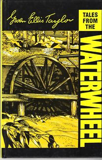 TALES FROM THE WATERWHEEL Gwen Ellis Taylor ~ HC 1st Ed Limited E