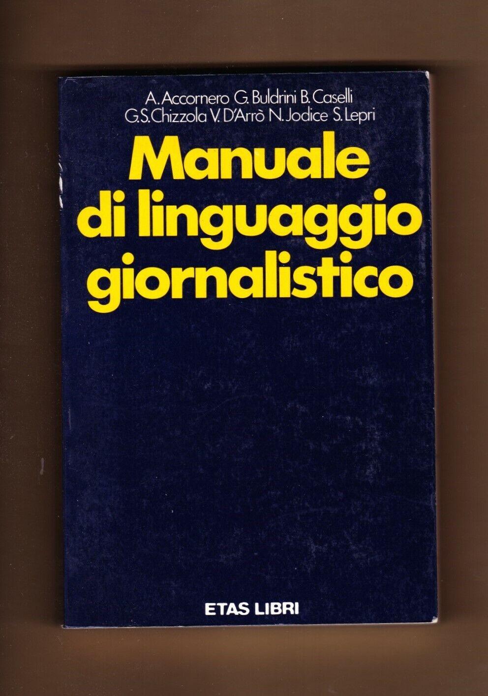 AA.VV. MANUALE DI LINGUAGGIO GIORNALISTICO ETAS LIBRI 1977