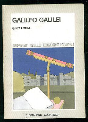 LORIA GINO GALILEO GALILEI CISALPINO GOLIARDICA 1977 SCIENZA ASTRONOMIA