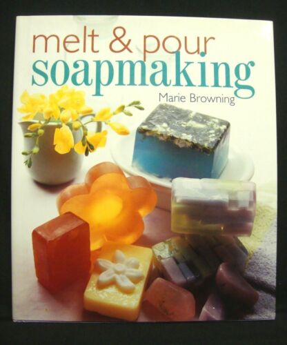 Melt & Pour Soapmaking Projects Hardcover Book Instructions Handmade Soap