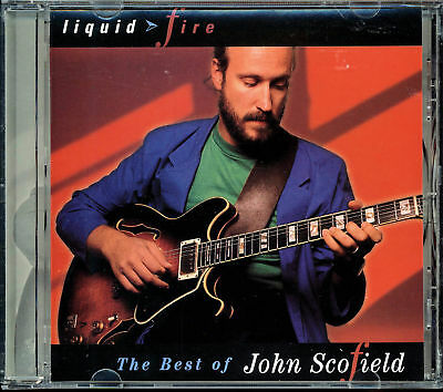 John Scofield - Liquid Fire - The Best Of John Scofield (CD, 1994,