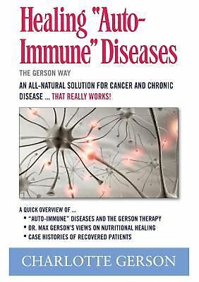 Healing Auto Immune Diseases  The Gerson Way By Charlotte Gerson  Paperback