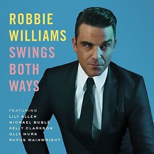 ROBBIE WILLIAMS - SWINGS BOTH WAYS: CD ALBUM (2013)