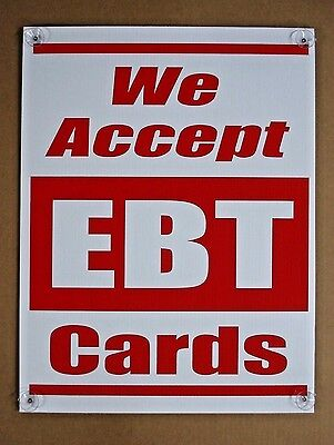 We Accept Ebt Cards Coroplast Window Sign With Suction Cups In 4 Corners 18x24 R