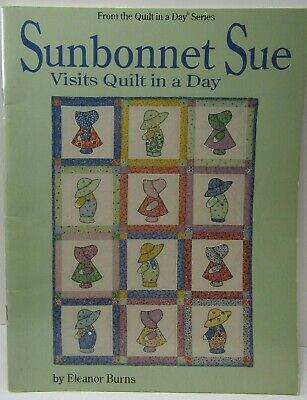 Sunbonnet Sue Visits Quilt in a Day by Eleanor Burns -